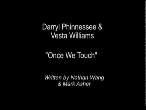 "Darryl Phinnessee & Vesta Williams ""Once We Touch"""