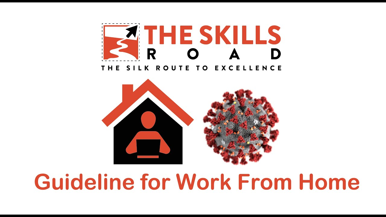 The Skills Road | Work from Home tips for COVID 19 Corona Virus Pandemic