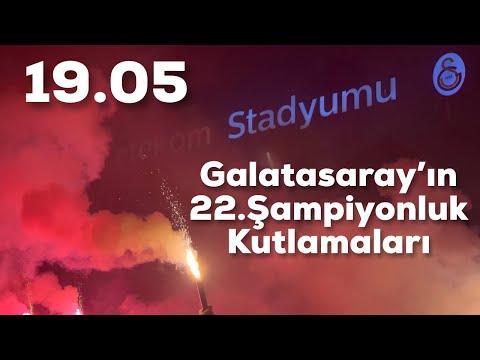 GALATASARAY 22.ŞAMPİYONLUK KUTLAMALARI ( Galatasaray Başakşehir)