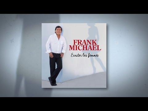 Frank Michael - Écouter Les Femmes (Lyrics Video)