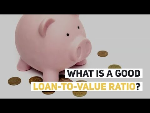 What is a Good Loan-to-Value Ratio?