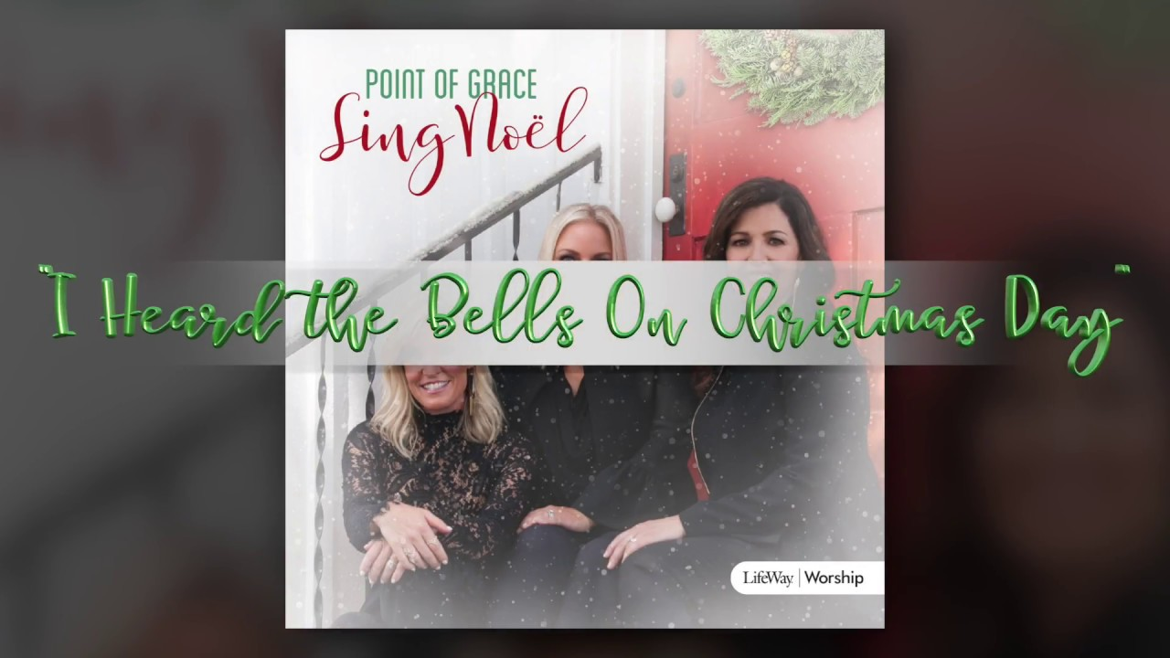 Point of Grace - I Heard the Bells on Christmas Day - YouTube