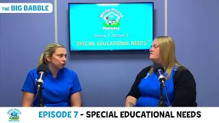 Special Educational Needs - Episode 7 of The Big Babble