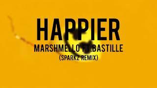 Marshmello - Happier ft.Bastille (Sparkz remix)