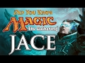Jace, Part 2: Did You Know Magic - Feat. Seiben from The Aether Hub