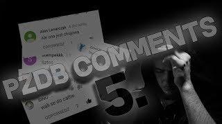 #5. PZDB Comments - OSTATNIE COMMENTSY #DZIEKIGALAR