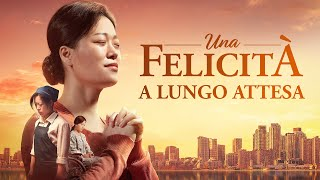 """Film evangelico 2019 - """"Una felicità a lungo attesa"""" Come ottenere la vita felice"""