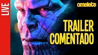 Vingadores: Guerra Infinita | Trailer Comentado