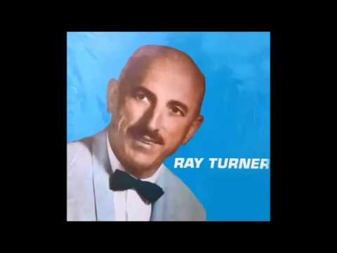 Ray Turner - When They Ring Does Golden Bels