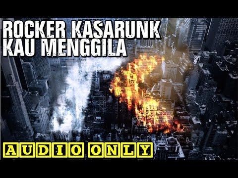 Rocker Kasarunk - Kau Menggila [Audio Only]