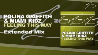 Polina Griffith & Miami Kidz - Feeling This Way (Extended Mix)