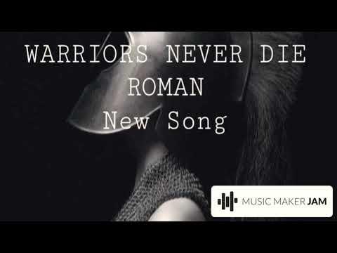 Warriors NEVER DIE -Roman Armani