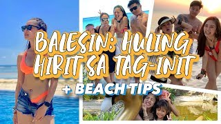 BALESIN: Huling Hirit Sa Tag-Init + Beach Tips | Kim Chiu PH