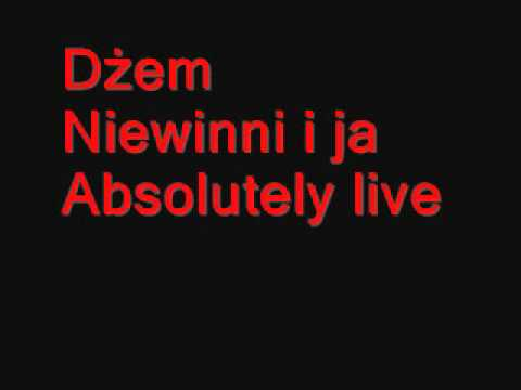 Dżem- Niewinni i ja z albumu Absolutely Live