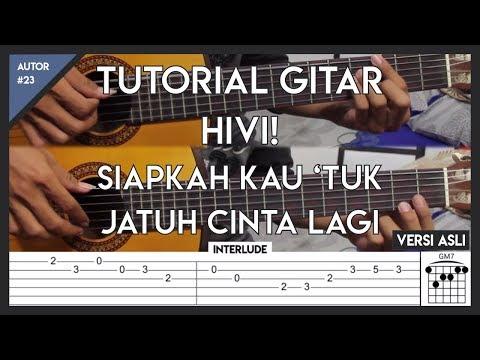 Tutorial Gitar (HIVI - SIAPKAH KAU 'TUK JATUH CINTA LAGI) LENGKAP!