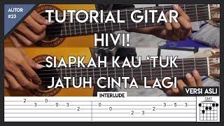 Video AUTOR #23 : Tutorial Gitar (HIVI - SIAPKAH KAU 'TUK JATUH CINTA LAGI) LENGKAP! download MP3, 3GP, MP4, WEBM, AVI, FLV Desember 2017