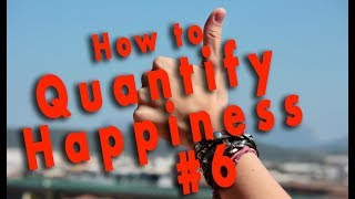 How to Quantify your Happiness (How I hacked depression) - IDEA #6