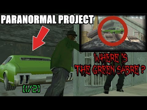 WHERE IS THE GREEN SABRE? [1/4] GTA San Andreas Myths - PARANORMAL PROJECT 68
