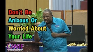 Don't Be Anxious - Worried About Your Life | Apostle Andrew Scott