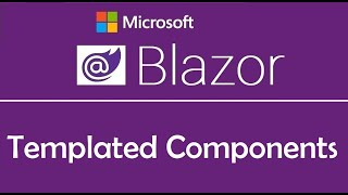 Blazor Tutorial : Templated Components | Html Table - EP21