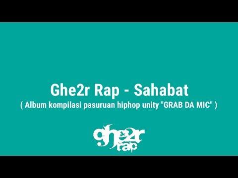Ghe2r Rap - Sahabat