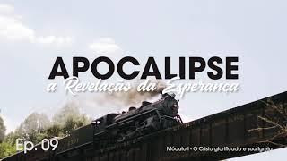 Apocalipse: A Revelação da Esperança #009 - Pb. Estevão Monti