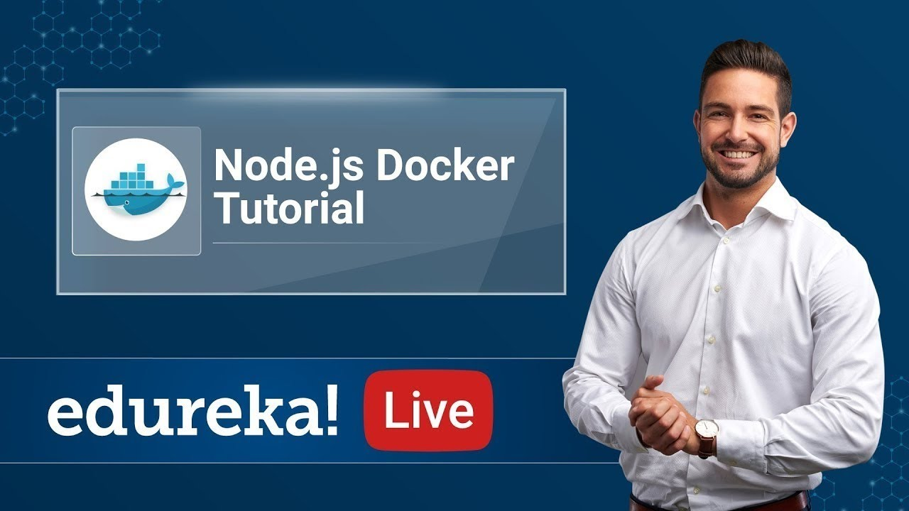 Node.js Live | Node.js Docker Tutorial | Dockerizing Node.js App|Node.js Training|Edureka