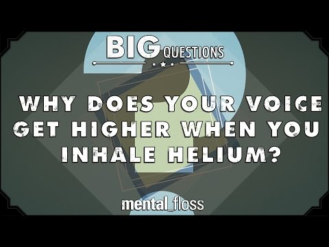 Why Does Your Voice Get Higher When You Inhale Helium? - Big Questions (Ep. 11)