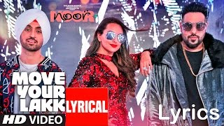 (LYRiCS)Move Your Lakk Video Song | Noor | Sonakshi Sinha & Diljit Dosanjh, Badshah Full HD