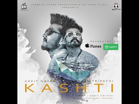 Kashti (Official Video 2017)| Arpit Nayak | Lawkesh Tripathi | The Song Clinic | Frame By Frame