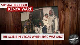 Kenya Ware: WHAT HAPPENED AT THE SCENE WHEN 2PAC WAS GUNNED DOWN IN VEGAS