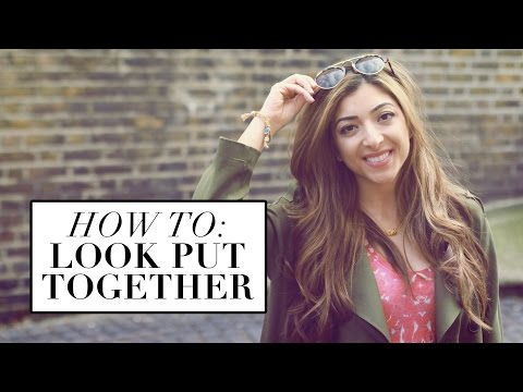 How To: Look Put Together | Amelia Liana