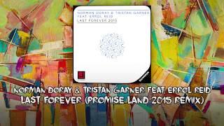 Norman Doray & Tristan Garner feat  Errol Reid - Last Forever (Promise Land 2015 Remix)