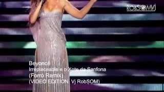 Beyoncé - Irreplaceable e o Xote da Sanfona ( Forro Remix ) - HD