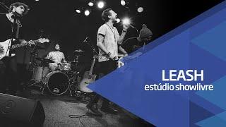 Leash no Estúdio Showlivre - Apresentação na Íntegra