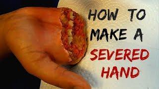 How To Make A Severed Hand !! [The Original SFX Make Up Tutorial]