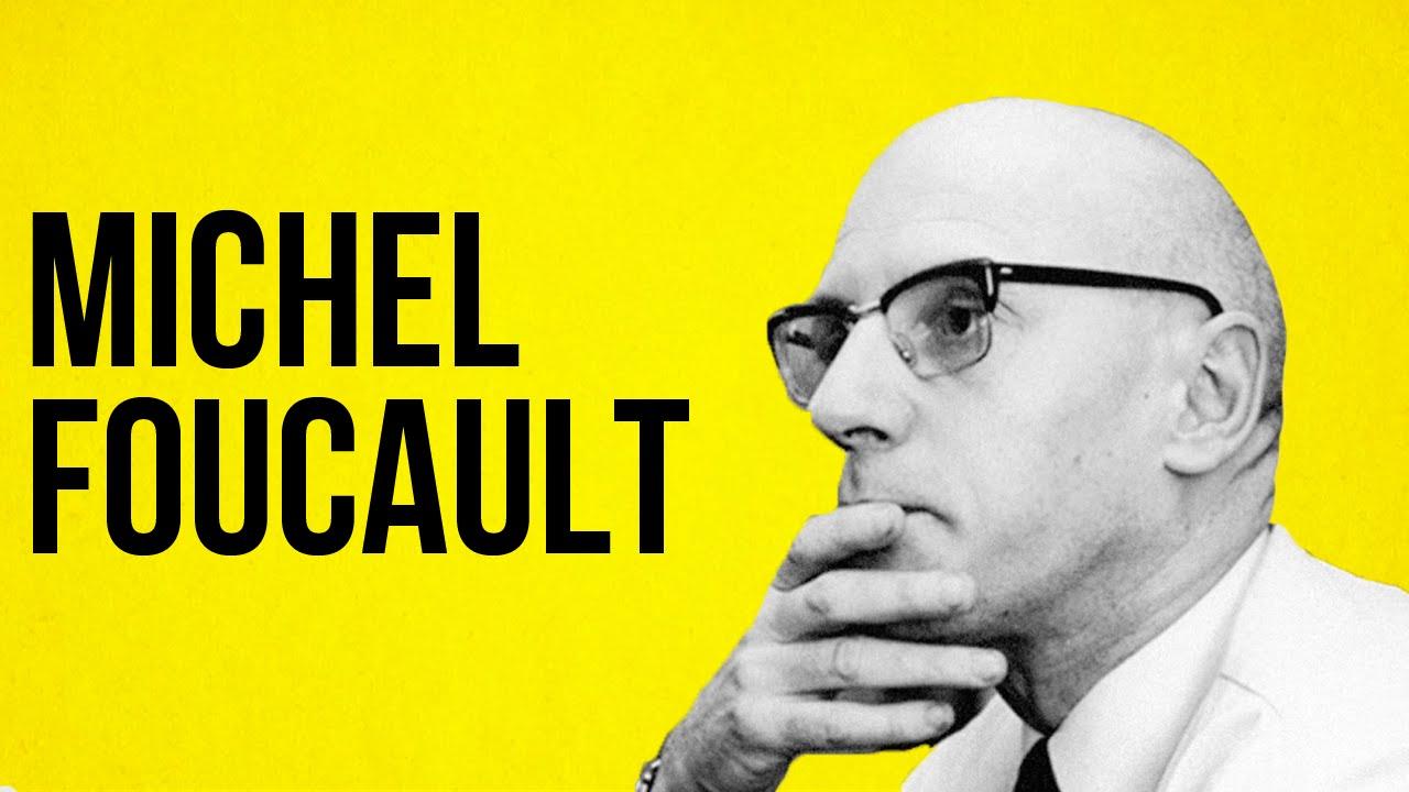 PHILOSOPHY - Michel Foucault