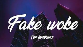 Tom MacDonald - Fake Woke (Lyrics)