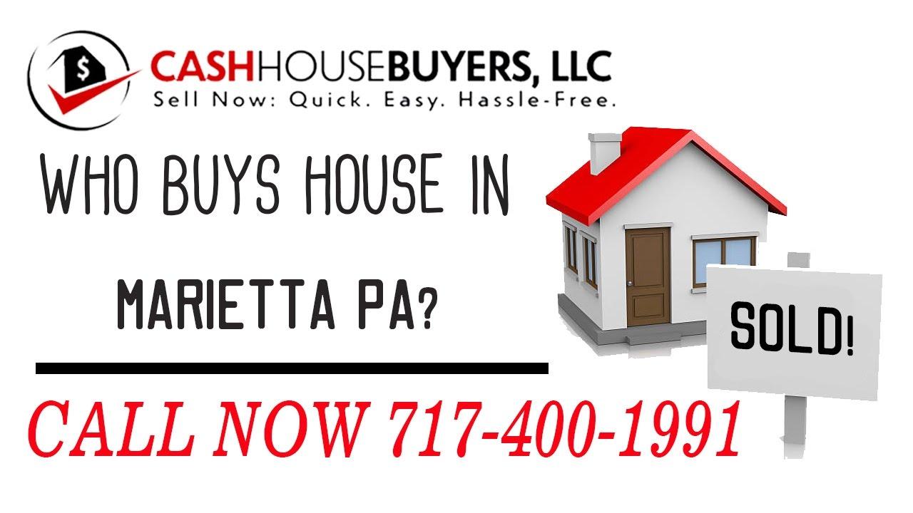 Who Buys Houses Marietta PA | Call 7174001999 | We Buy Houses Company Marietta PA
