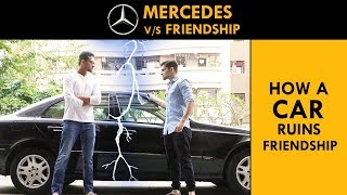 How a CAR ruins FRIENDSHIP || Mercedes Benz || When friend buys a new CAR || Funcho | FC