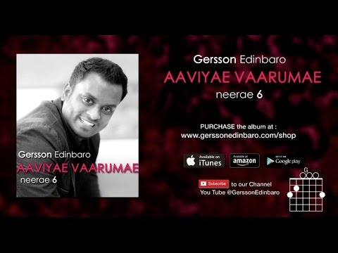 Aaviyae Vaarumae - GERSSON EDINBARO Neerae 6 (Lyrics & Chords Video)