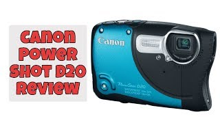 Canon PowerShot D20 Review | Canon Powershot D20 Underwater Camera