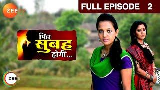 Phir Subah Hogi - Episode 2