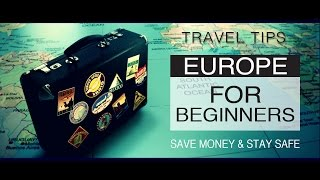 Europe Travel Skills & Tips For a Beginner