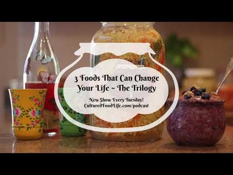 Podcast Episode 19: 3 Foods That Can Change Your Life ~ The Trilogy