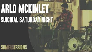 Arlo McKinley and the Lonesome Sound - Suicidal Saturday Night (SomerSessions)