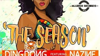Download Ding Dong Ft. Nazine - The Season - June 2017 MP3 song and Music Video