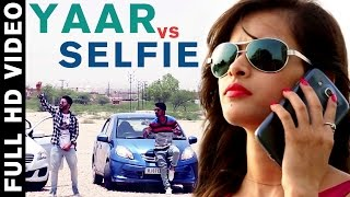 Yeeh... | yaar vs selfie | new punjabi song 2016 | furkan ft. neddy | brand new punjabi song