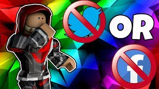 NO MORE FACEBOOK OR NO MORE TWITTER?! Roblox Would You Rather