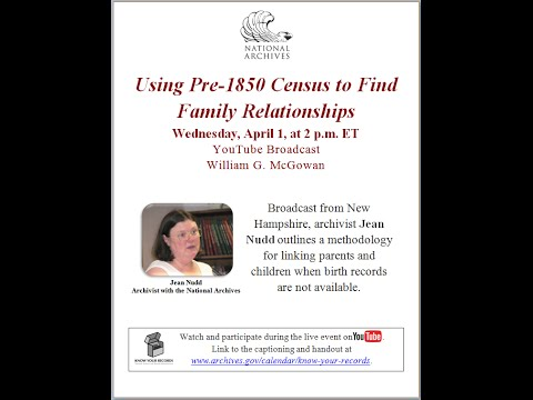 Using Pre-1850 Census to Find Family Relationships  (broadcast 2015 Apr. 1)